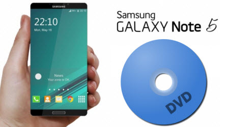 Copy DVD movies to Galaxy Note 5