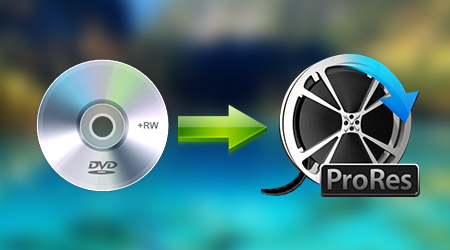 Rip DVD to ProRes on Windows 10/8.1/8