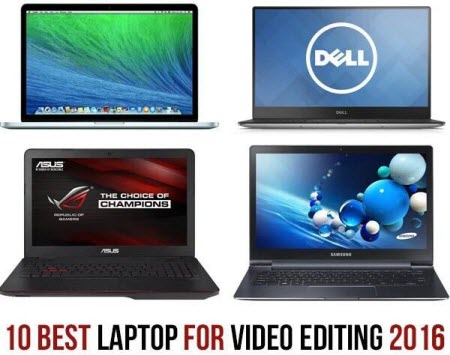 10 Best Laptop for Video Editing 2016